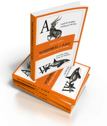 Guest Review Of The Book: WordPress & Ajax