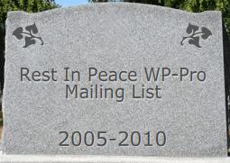 R.I.P. WP-Pro Mailing List