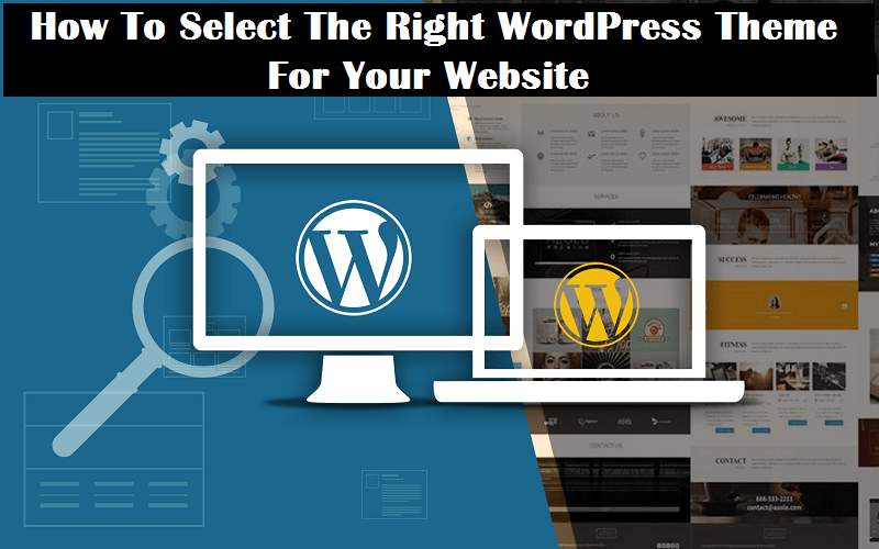 Select Right WordPress Theme for website