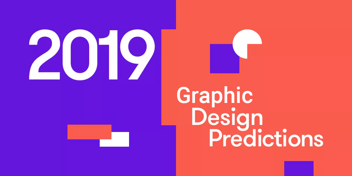 2019 Graphic Design Predictions