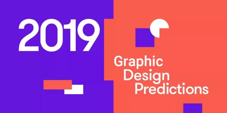 2019 Graphic Design Predictions