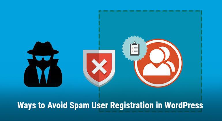 Ways to Avoid Spam User Registration in WordPress