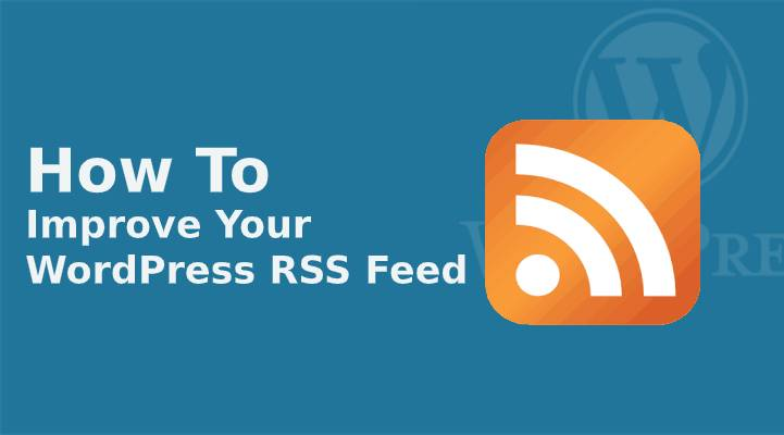 Improve Your WordPress RSS Feed