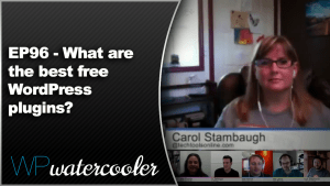 EP96 What are the best free WordPress plugins WPwatercooler