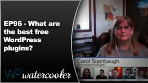 EP96 What are the best free WordPress plugins WPwatercooler