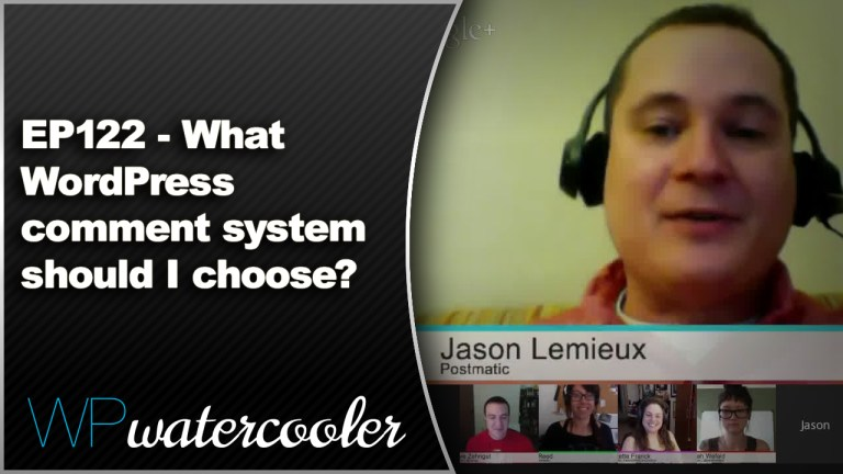 EP122 What WordPress comment system should I choose Feb 9 2015 WPwatercooler