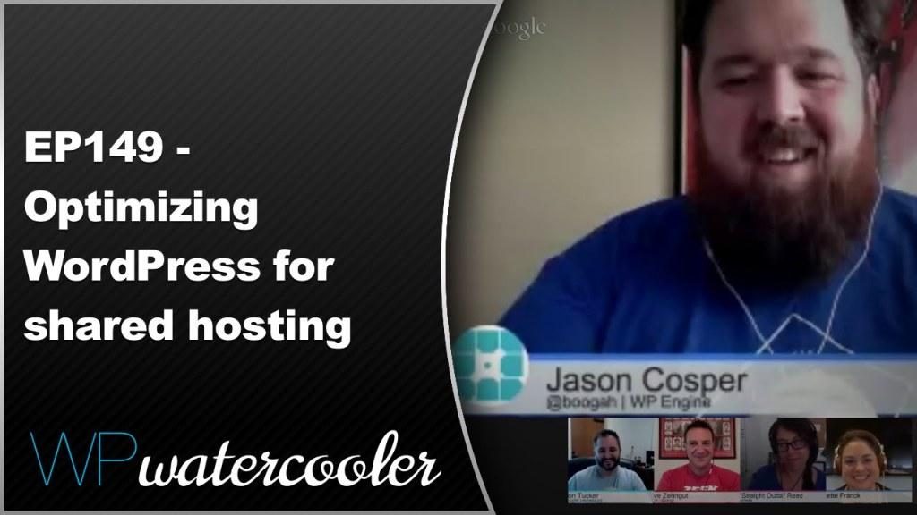 Ep149 - optimizing wordpress for shared hosting - aug 17 2015 3