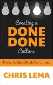 Creating a Done Done Culture: The 12 Habits of High Performers & What it Means for You as a Leader 13