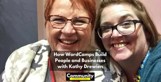 Ep10 - how wordcamps build people and businesses with kathy drewien - community connections 3