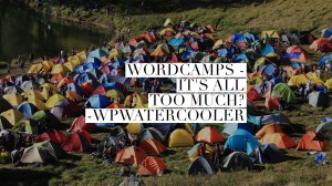 EP318 - WordCamps - It's all too much? 5