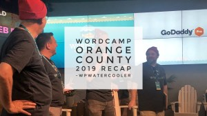 EP320 - WordCamp Orange County 2019 Recap #WCOC 3