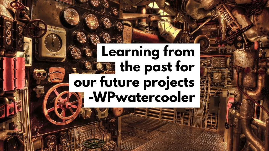 Ep322 – learning from the past for our future projects 1