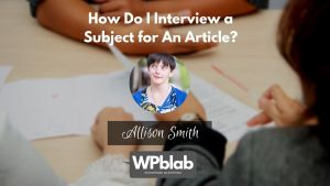 EP144 WPblab How Do I Interview a Subject for An Article yt