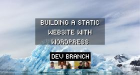 Dev Branch EP02 Building a static website with WordPress