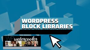 EP357 WordPress Block Libraries it yt