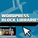 Ep357 wordpress block libraries it yt