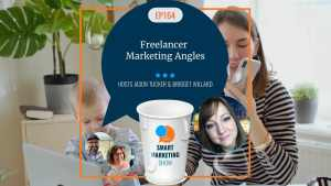 EP164 Freelancer Marketing Angles Smart Marketing Show yt