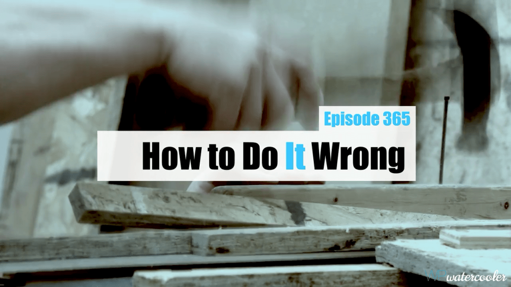 EP365 How to Do It Wrong yt