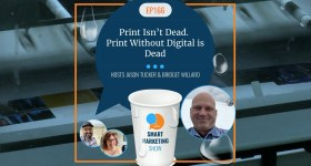 EP166 Print Isn't Dead Print Without Digital is Dead Smart Marketing Show yt