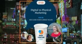 EP168 Digital vs Physical Marketing Smart Marketing Show