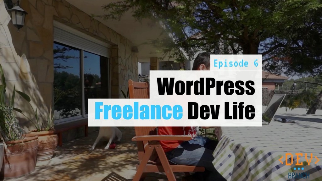 EP06 WordPress Freelance Dev Life Dev Branch yt