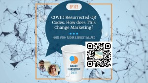 EP172 COVID Resurrected QR Codes How does This Change Marketing