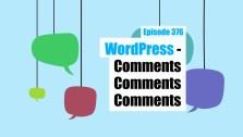 Ep376 wordpress comments comments comments wpwatercooler
