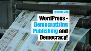 WordPress Democratizing Publishing and Democracy WPwatercooler yt