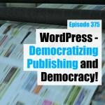 Wordpress democratizing publishing and democracy wpwatercooler yt