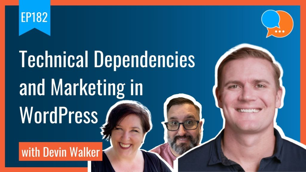 EP182 Technical Dependencies and Marketing in WordPress with Devin Walker Smart Marketing Show 2