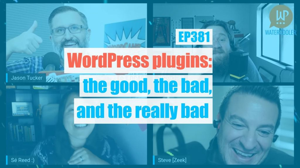 EP381 WordPress plugins the good the bad and the really bad yt
