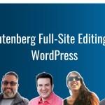 Ep387 gutenberg full site editing in wordpress