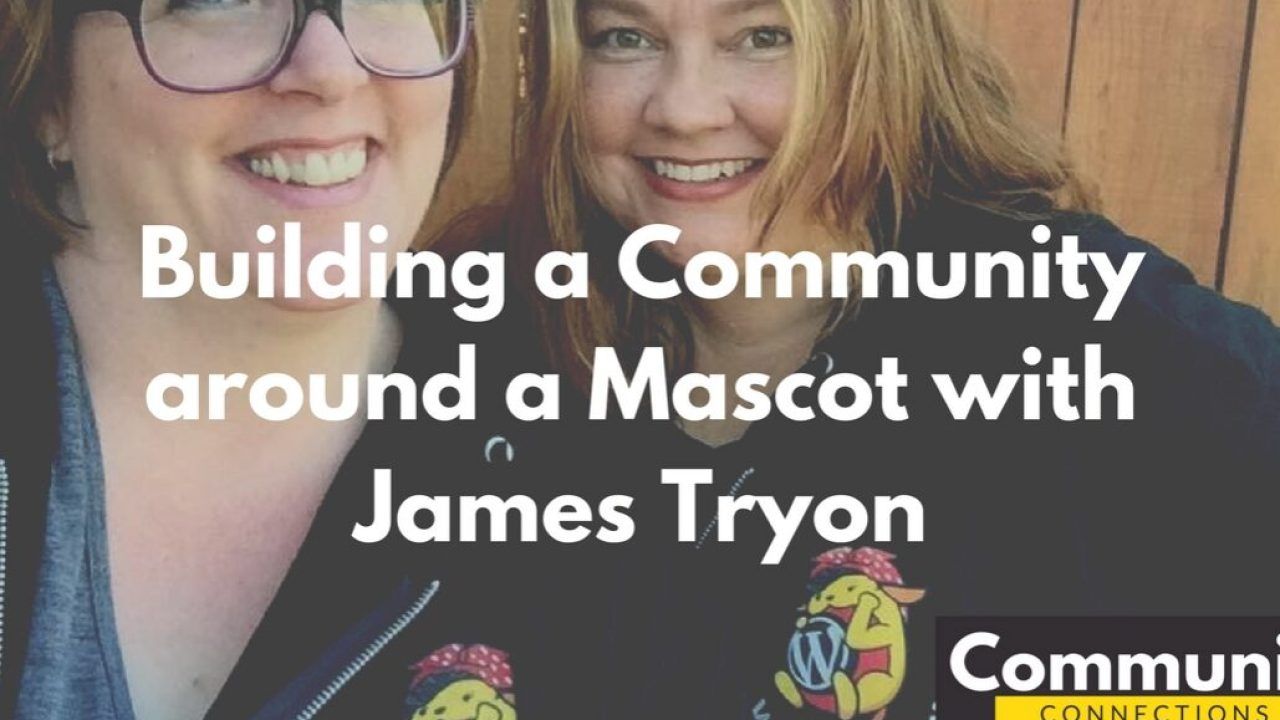 YouTube - Building a Community around a Mascot with James Tryon - Community Connections