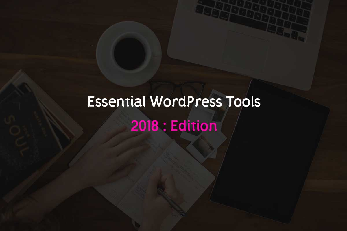 10+ Essential Tools Must For Every Professional Website