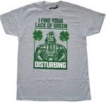 Darth Vader Lack of Green T-Shirt St. Patricks Day gifts