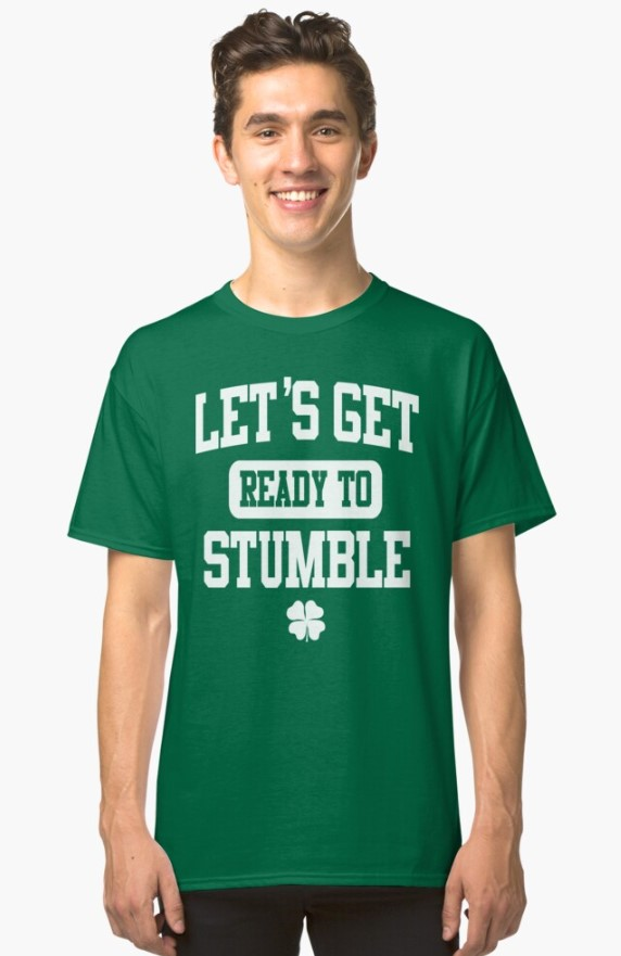 Ready To Stumble T-shirt St Patricks Day gifts