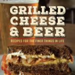Grilled Cheese Sandwich And Beer