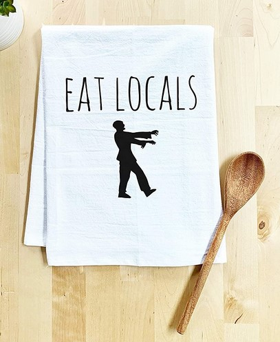 Eat Locals dish towel zombie gifts