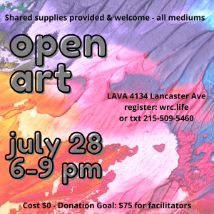 open art July 28 6-9pm at LAVA 4131 lancaster ave; shared supplies provided & welcome, all mediums; cost $0 - Donation Goal of $75 for facilitators