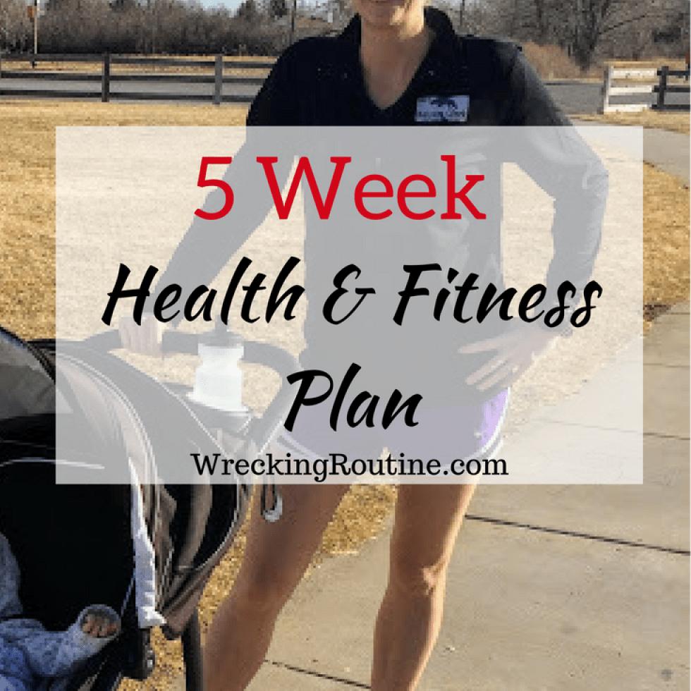 5 Week Health & Fitness Plan