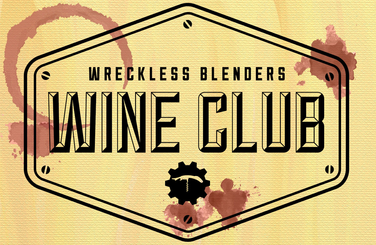 Wreckless Blenders Wine Club