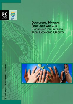 Decoupling Natural Resource Use and Environmental Impacts from Economic Growth