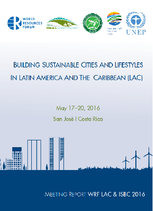 Building Sustainable Cities and Lifestyles in Latin America and the Caribbean (LAC) – WRF LAC & International Sustainable Building Congress (ISBC) 2016 Meeting Report