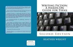 Writing Fiction: A Hands-On Guide for Teens Second Edition