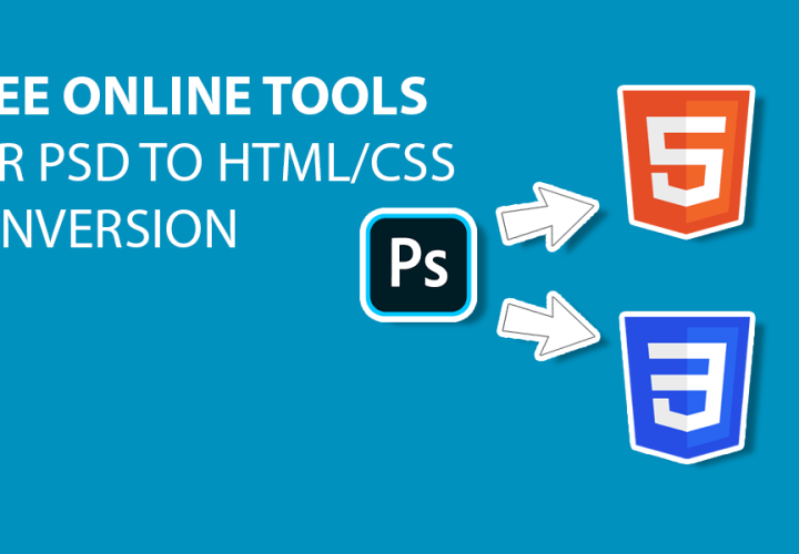Free Online Tools For PSD to HTML/CSS Conversion