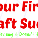 Your first draft sucks, but revising it doesn't have to