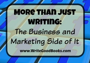 When you wrote your first word of fiction or published your first blog post, you were, in essence, starting a small business.