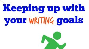 Keeping up with your writing goals