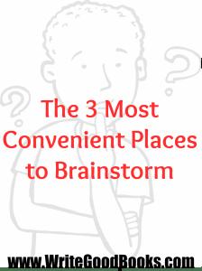 The 3 Most Convenient Places to Brainstorm