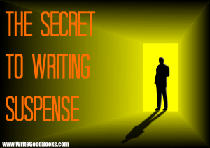 This one simple trick is all it takes to write suspenseful fiction.